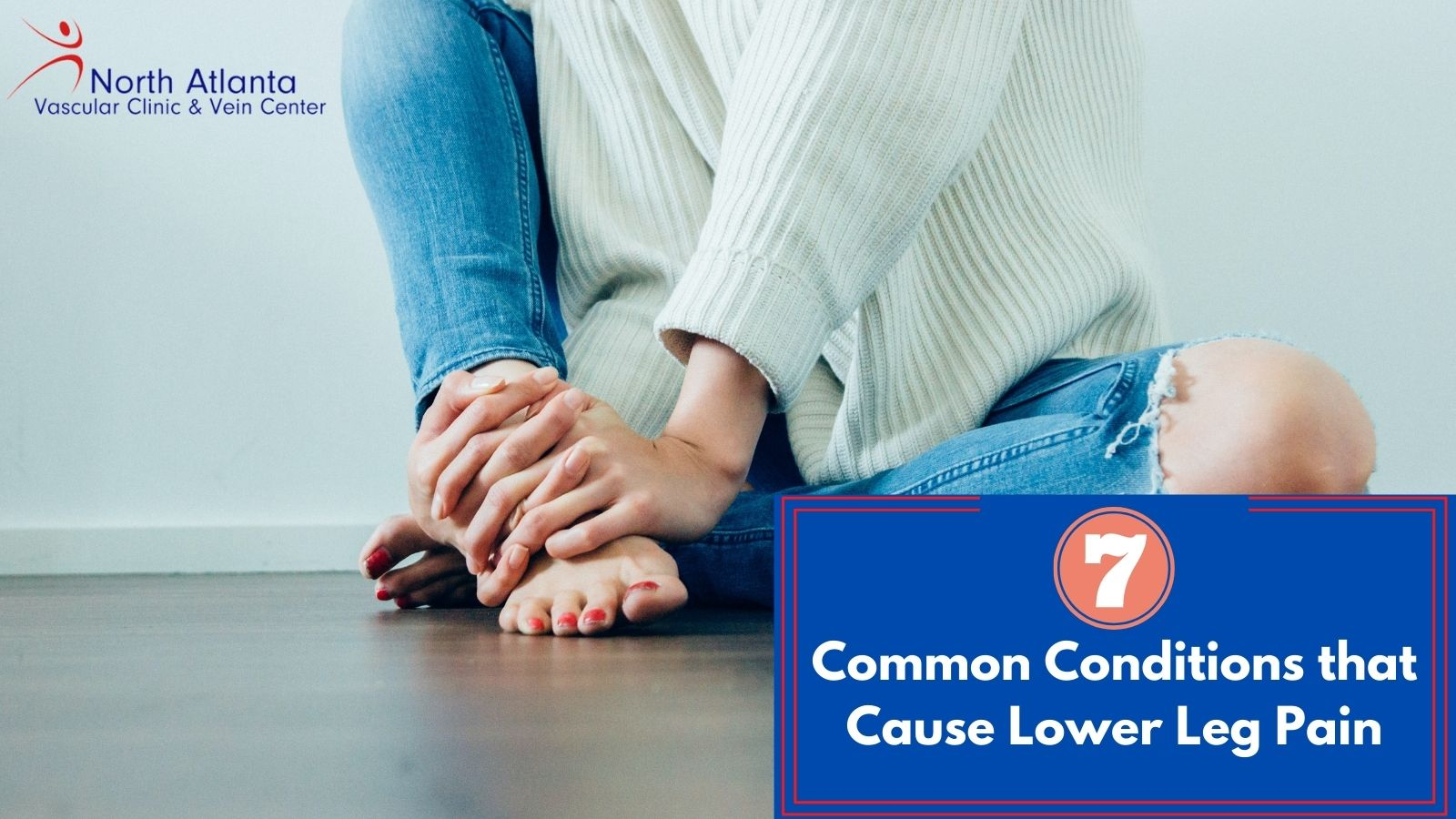 7 Common Conditions that Cause Lower Leg Pain