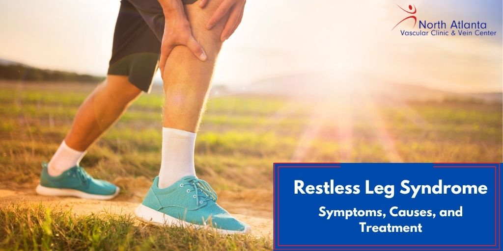 What is Restless Legs Syndrome? Common Symptoms, Causes, and Treatment